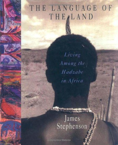 The Language of the Land: Living Among the Hadzabe in Africa by St. Martin's Press