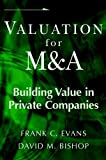 Valuation for M&A, Frank C. Evans and David M. Bishop, 0471411019