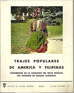 TRAJES POPULARES DE AMERICA Y FILIPINAS PROCEDENTES DE LA ...