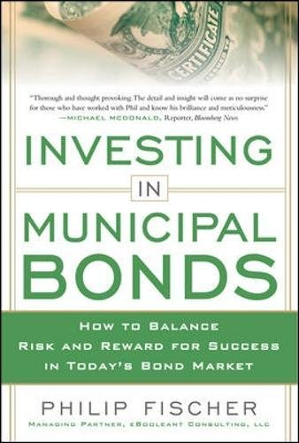 INVESTING IN MUNICIPAL BONDS: How to Balance Risk and Reward for Success in Today's Bond Market by Brand: McGraw-Hill