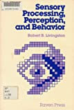 Sensory Processing, Perception, and Behavior, Livingston, Robert B., 0890041342