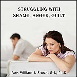 Struggling with Shame, Anger, Guilt
