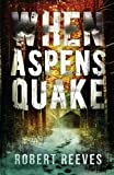 When Aspens Quake, Robert Reeves, 0989854922