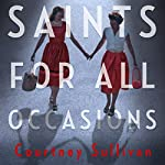 Saints for all Occasions | J. Courtney Sullivan