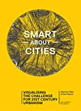 img - for Smart about Cities: Visualising the Challenge for 21st Century Urbanism book / textbook / text book