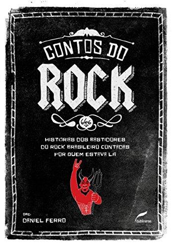 Contos do rock: Histórias dos bastidores do rock brasileiro contadas por quem estava lá