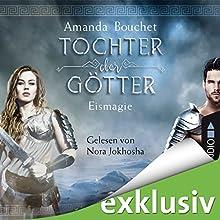 Eismagie (Tochter der Götter 2) Hörbuch von Amanda Bouchet Gesprochen von: Nora Jokhosha