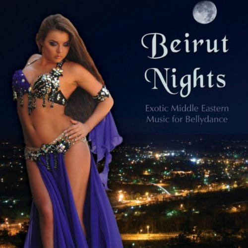 Beirut Nights - Exotic Middle Eastern Music for Bellydance (Belly Dance Cd)