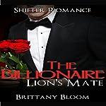 The Billionaire Lion's Mate: A BBW Lion Shifter Billionaire Romance   Brittany Bloom