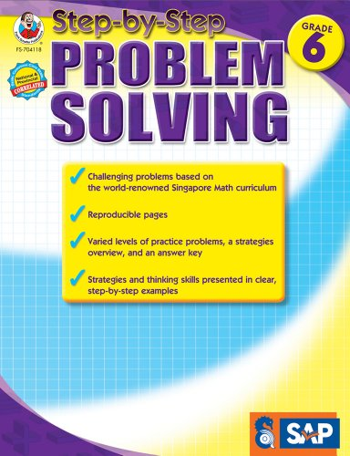 Singapore Math Problem Solving (Step-by-Step Problem Solving, Grade 6 (Singapore Math))