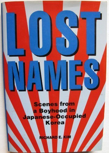 Lost Names: Scenes from a Boyhood in Japanese-Occupied Korea