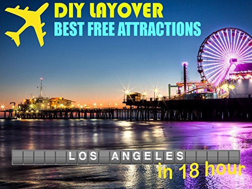 DIY Layover - Los Angeles (LAX)