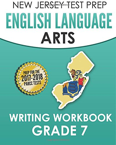 NEW JERSEY TEST PREP English Language Arts Writing Workbook Grade 7: Preparation for the PARCC Assessments ebook