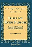 Amazon / Forgotten Books: Irises for Every Purpose Season 1930 Selected Peonies and Perennials Classic Reprint (American Rose and Plant Company)