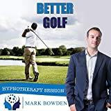 Better Golf Self Hypnosis CD - Lower Your Handicap, Improve Your Swing and Play Your Best Golf Now. Hypnotherapy CD to a Better Golfer