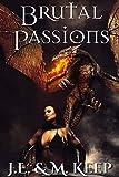 Brutal Passions (Fantasy Erotic Romance)