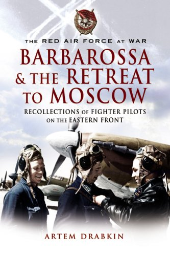 Soviet Fighter (Red Air Force at War Barbarossa and the Retreat to Moscow: Recollections of Soviet Fighter Pilots on the Eastern Front (The Red Air Force at War))