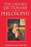 The Oxford Dictionary of Philosophy, Simon Blackburn, 0192116940