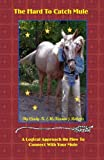 The Hard to Catch Mule, Cindy K (McKinnon) Roberts, 1452831289