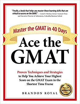 Ace the GMAT: Master the GMAT in 40 Days (English Edition) de [Royal, Brandon]