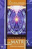 img - for Viviendo En La Matrix - El Fin de La Dualidad (Spanish Edition) book / textbook / text book