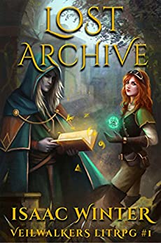 Lost Archive: A LitRPG Adventure (Veilwalkers Book 1) by [Winter, Isaac]