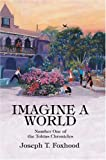 Imagine a World, Joseph Foxhood, 0595335144