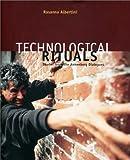 Technological Rituals, Rosanna Albertini, 0967412706
