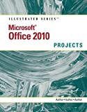 Download Microsoft Office 2010: Illustrated Projects Doc