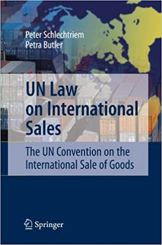 UN Law On International Sales The Convention Sale Of Goods Springer Lehrbuch By Peter Schlechtriem 2008 11 17 Amazon