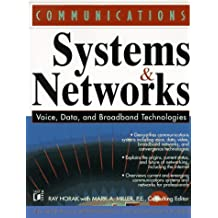 Communications Systems and Networks: Voice, Data & Broadband Technologies