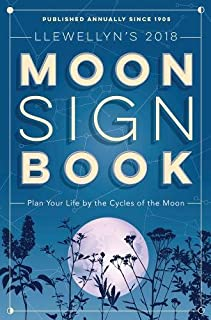 Book Cover: Llewellyn's 2018 Moon Sign Book: Plan Your Life by the Cycles of the Moon