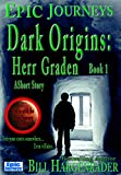 Dark Origins: Herr Graden: Book 1: A Short Story