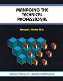 Managing the Technical Professional, Herbert S. Kindler, 1560521775