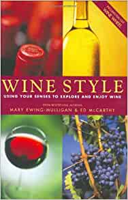 Wine Style Using Your Senses To Explore And Enjoy Wine ... on