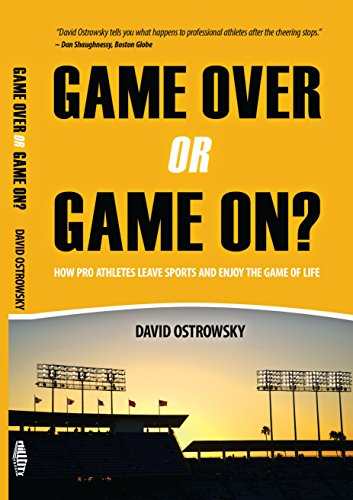 Game Over or Game On?: How Pro Athletes Leave Sports and Enjoy the Game of Life