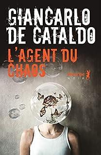 L'agent du chaos, De Cataldo, Giancarlo
