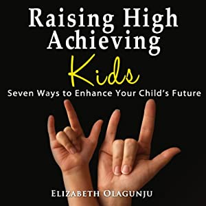 Raising High Achieving Kids Audiobook