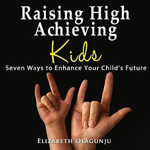 Raising High Achieving Kids Audiobook