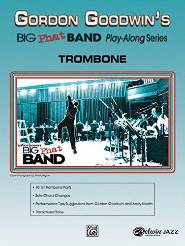 Gordon Goodwin's Big Phat Play Along: Trombone, Book & CD (Jazz Play-Along Series)