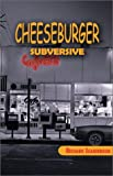 Cheeseburger Subversive, Richard Scarsbrook, 1894345541