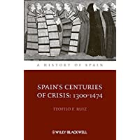 Spain's Centuries of Crisis: 1300 - 1474 (A History of Spain)