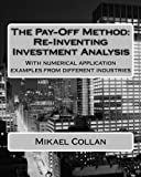 The Pay-Off Method: Re-Inventing Investment Analysis, Mikael Collan, 1478238429