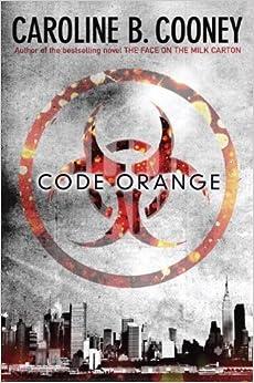 Book Code Orange by Caroline B. Cooney (2013-06-11)