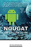 Android Nougat 7 Nougat: An Easy Guide to the Best Features
