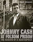 Johnny Cash at Folsom Prison, Michael Streissguth, 0306813386