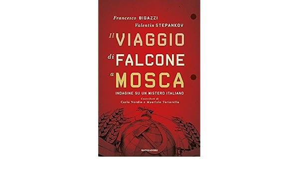 Amazon.com: Il viaggio di Falcone a Mosca: Indagine su un ...