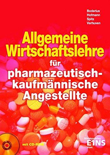 Allgemeine Wirtschaftslehre / Ausgabe für pharmazeutisch-kaufmännische Angestellte: Allgemeine Wirtschaftslehre für pharmazeutisch-kaufmännische Angestellte: Schülerband