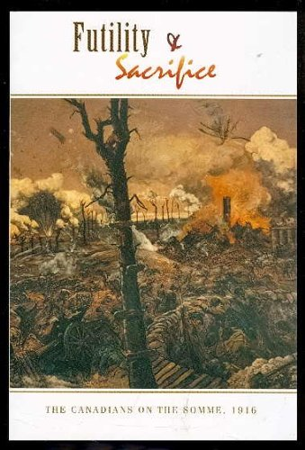 Ebook Futility Sacrifice The Canadians On The Somme 1916 ...