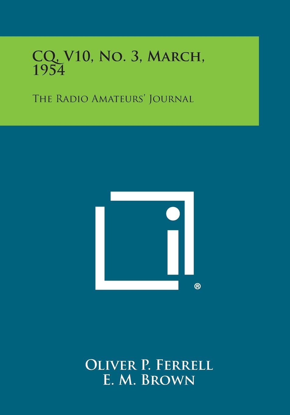 Download CQ, V10, No. 3, March, 1954: The Radio Amateurs' Journal PDF